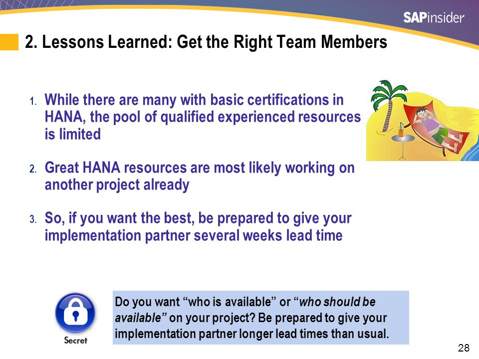 28 2.Lessons Learned: Get the Right Team Members 1.