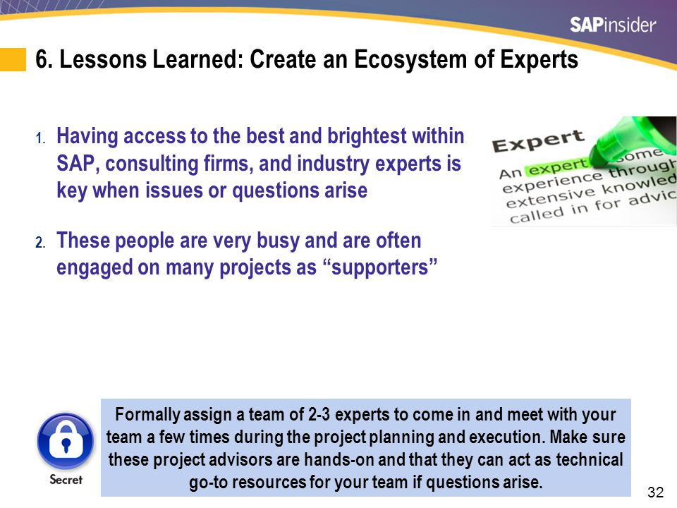 32 6.Lessons Learned: Create an Ecosystem of Experts 1.