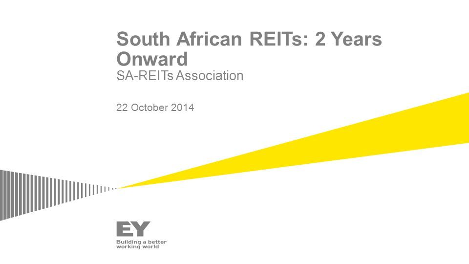 South African REITs: 2 Years Onward SA-REITs Association 22 October 2014