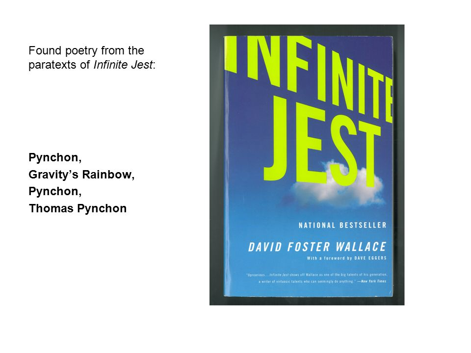 Found poetry from the paratexts of Infinite Jest: Pynchon, Gravity's Rainbow, Pynchon, Thomas Pynchon