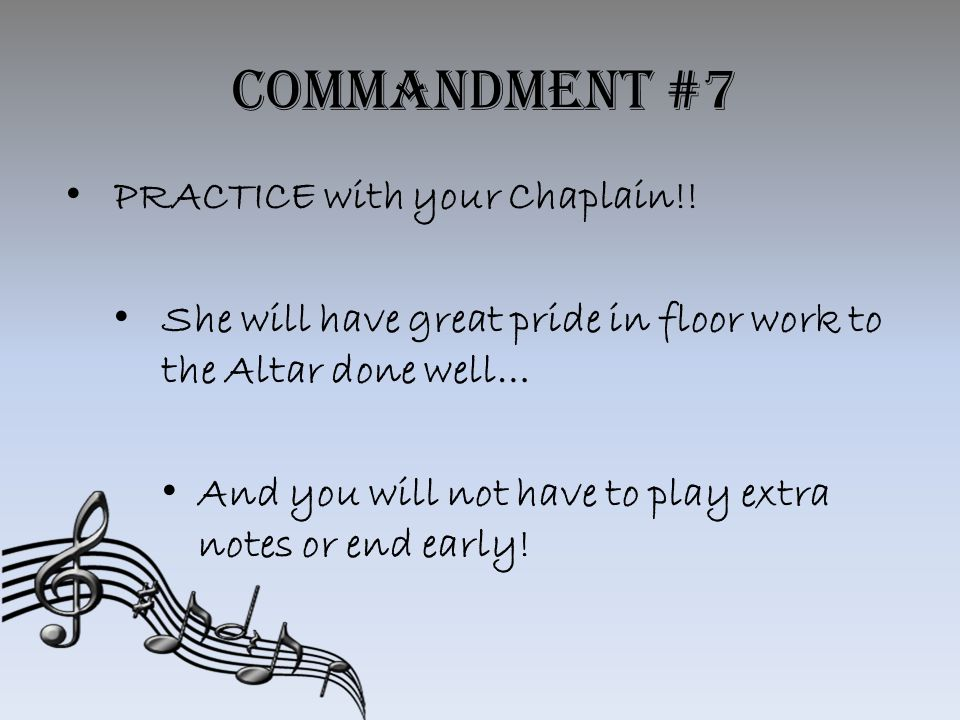Commandment #7 PRACTICE with your Chaplain!.