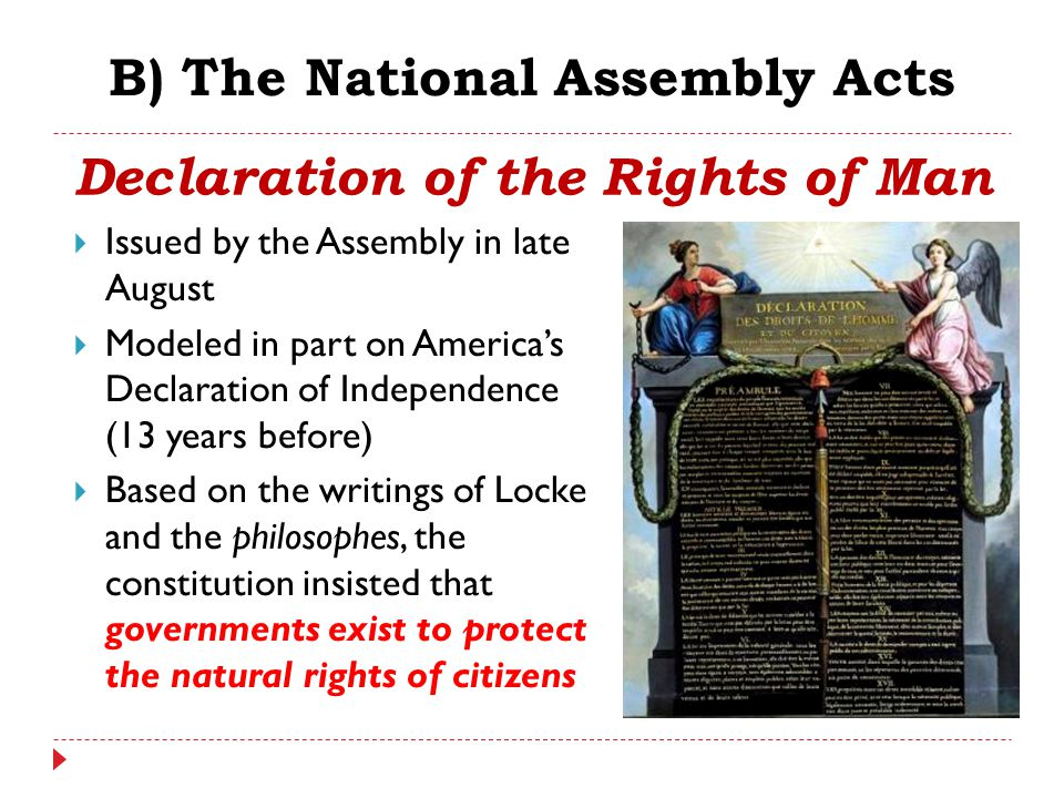 B) The National Assembly Acts  Issued by the Assembly in late August  Modeled in part on America's Declaration of Independence (13 years before)  B