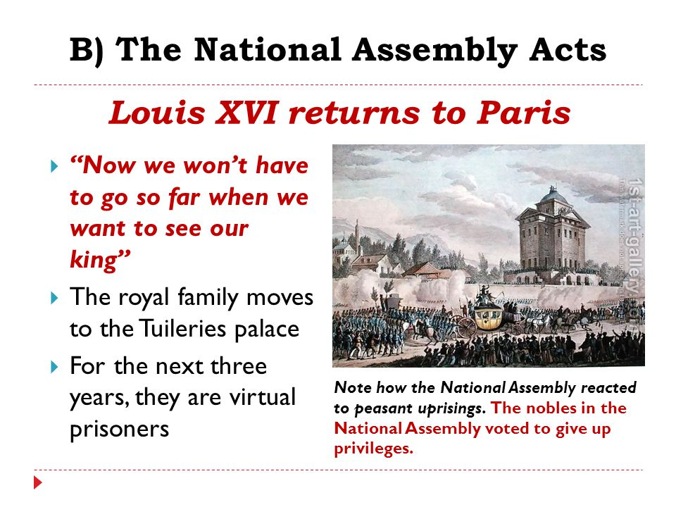 """B) The National Assembly Acts  """"Now we won't have to go so far when we want to see our king""""  The royal family moves to the Tuileries palace  For t"""