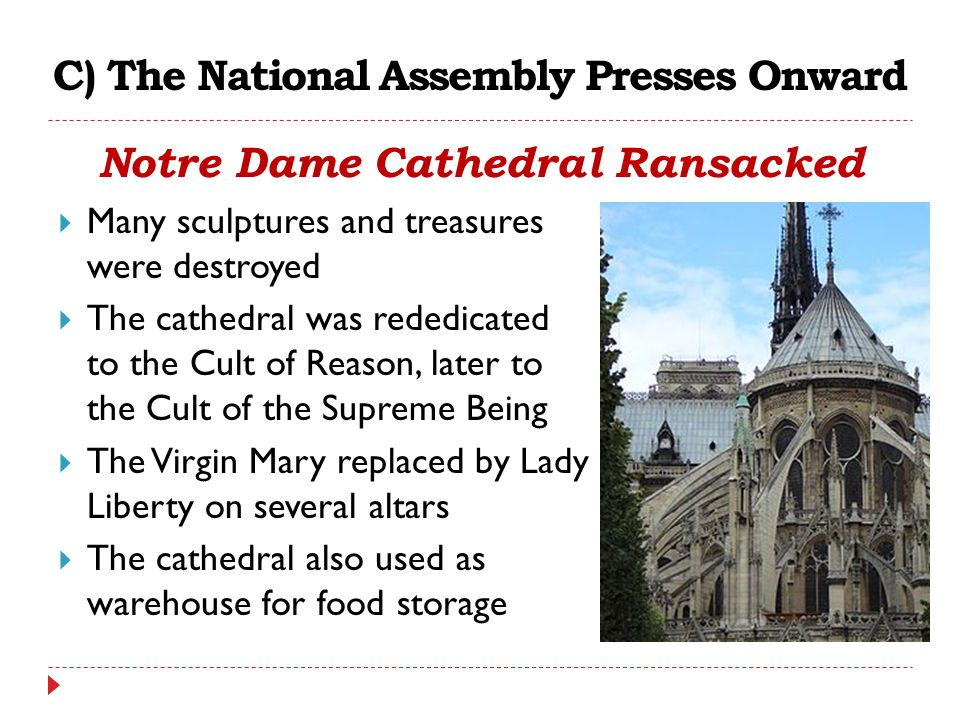 C) The National Assembly Presses Onward Notre Dame Cathedral Ransacked  Many sculptures and treasures were destroyed  The cathedral was rededicated