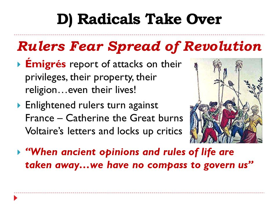 D) Radicals Take Over Rulers Fear Spread of Revolution  Émigrés report of attacks on their privileges, their property, their religion…even their live