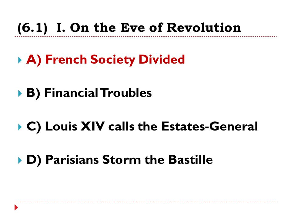 A) French Society Divided  26 million French citizens  Still clinging to an outdated social system from the Middle Ages  Ancien régime (old order) was divided into three social classes (estates) How did France look in 1789.