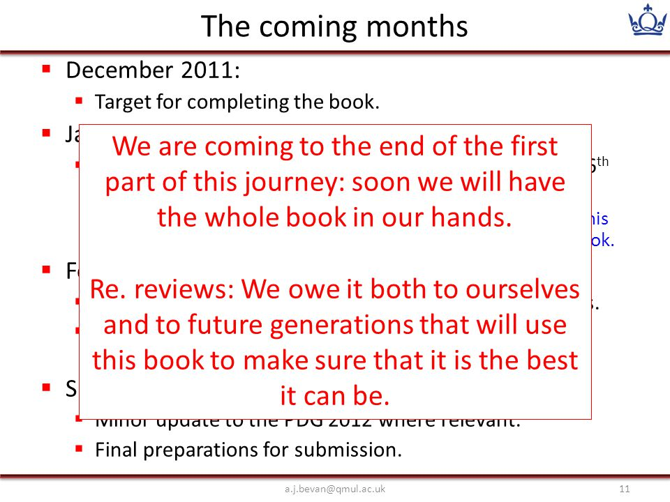 The coming months  December 2011:  Target for completing the book.  January 2012:  General editors meeting at Iowa State University (12-16 th Jan)