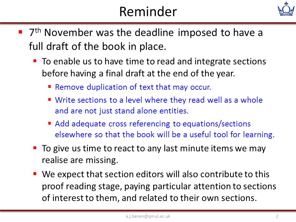 Reminder  7 th November was the deadline imposed to have a full draft of the book in place.  To enable us to have time to read and integrate section