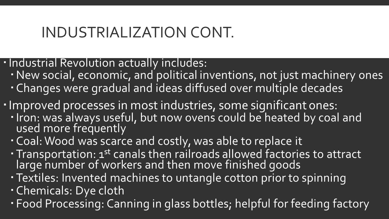 INDUSTRIALIZATION CONT.