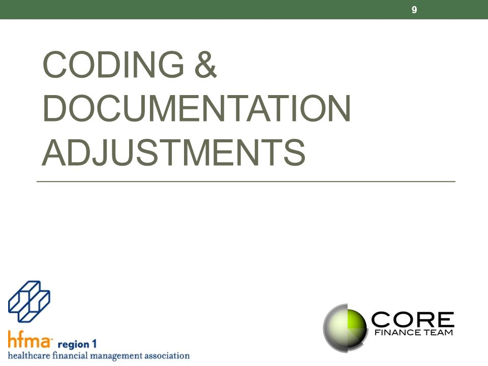 CODING & DOCUMENTATION ADJUSTMENTS 9