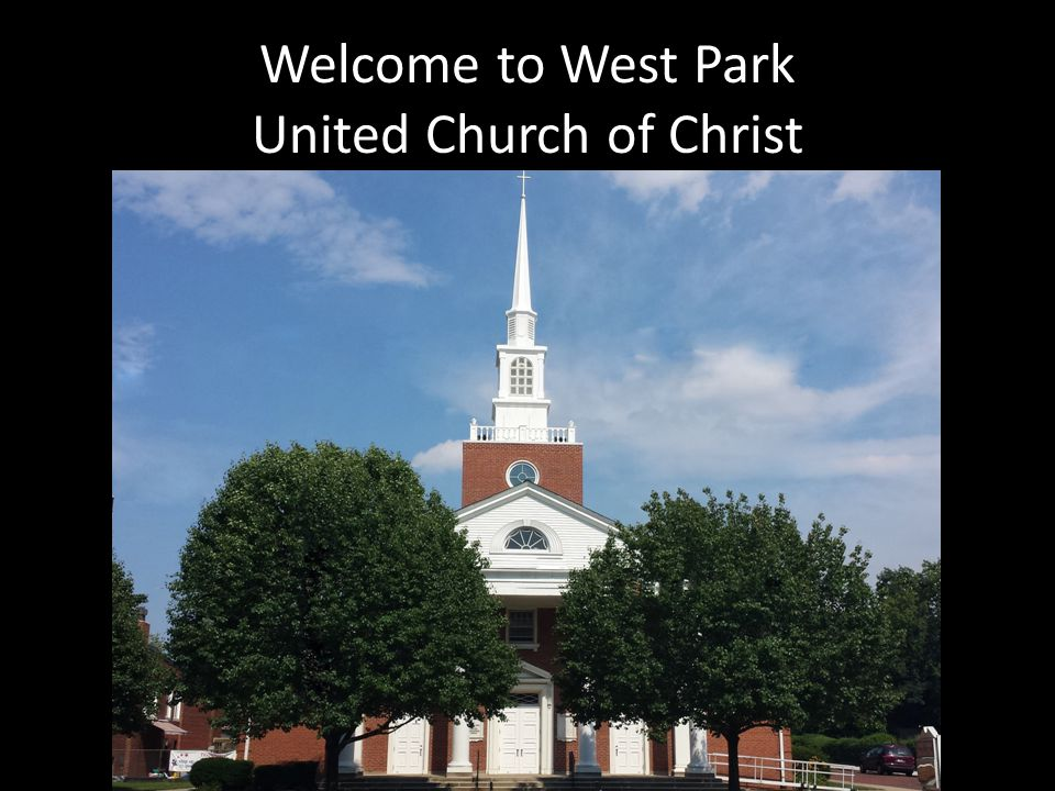 Welcome to West Park United Church of Christ