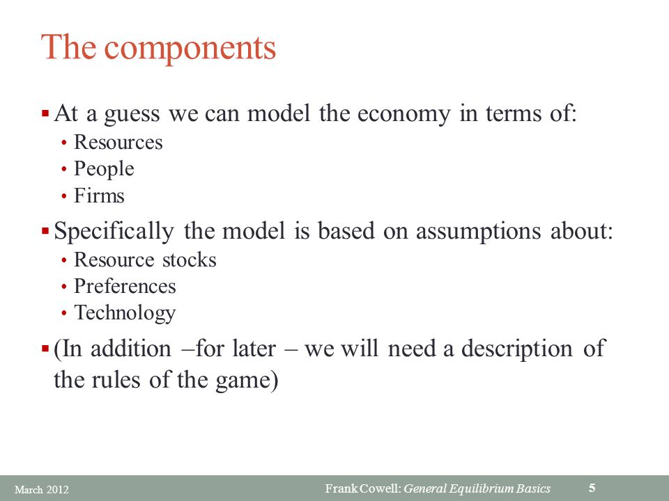Frank Cowell: General Equilibrium Basics What is an economy.