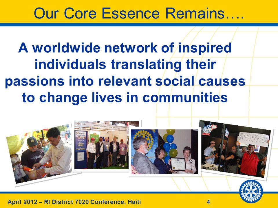 4April 2012 – RI District 7020 Conference, Haiti Our Core Essence Remains….