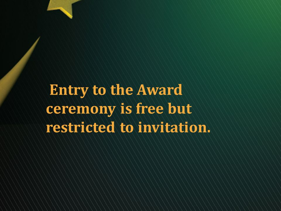 Entry to the Award ceremony is free but restricted to invitation.
