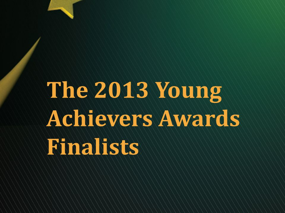 The 2013 Young Achievers Awards Finalists
