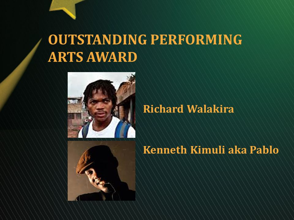 OUTSTANDING PERFORMING ARTS AWARD Richard Walakira Kenneth Kimuli aka Pablo