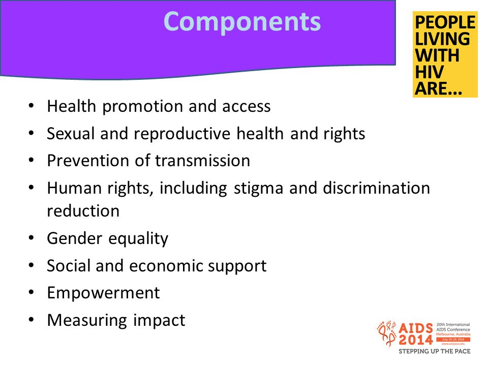 Some examples 85 countries have laws around non-disclosure of HIV- positive status to sexual partners where there is a risk of transmission, exposure and transmission Treatment as Prevention must show primary benefit for PLHIV – in an ethical way A human rights approach is essential to ensure that the needs of people living with HIV are not subsumed by public health goals.
