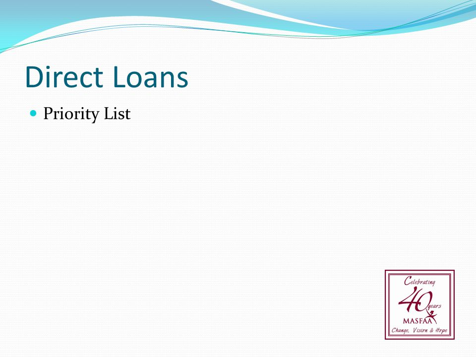 Direct Loans Priority List