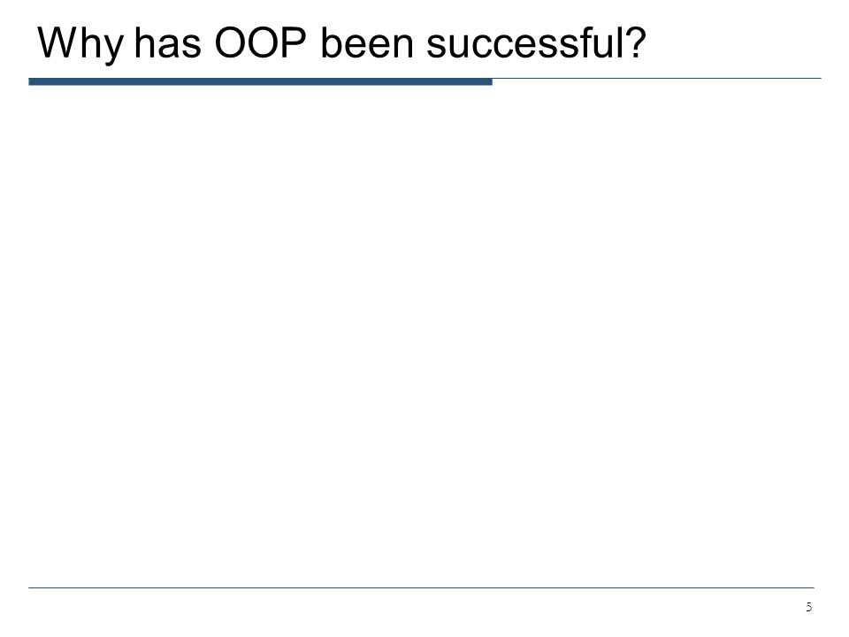 Why has OOP been successful? 5