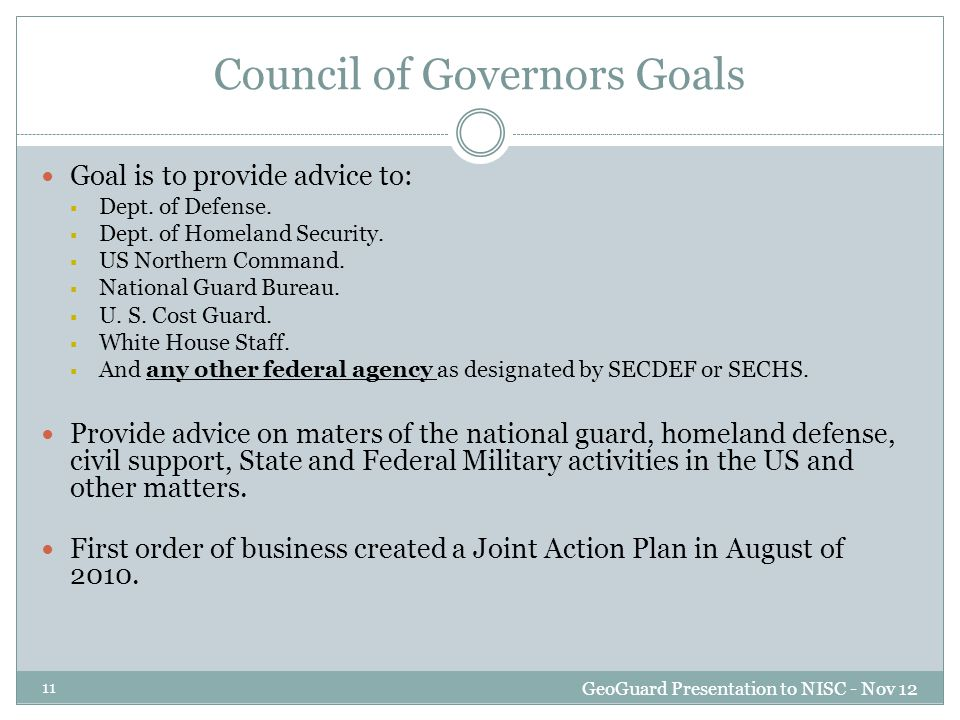 Council of Governors Goals Goal is to provide advice to:  Dept.