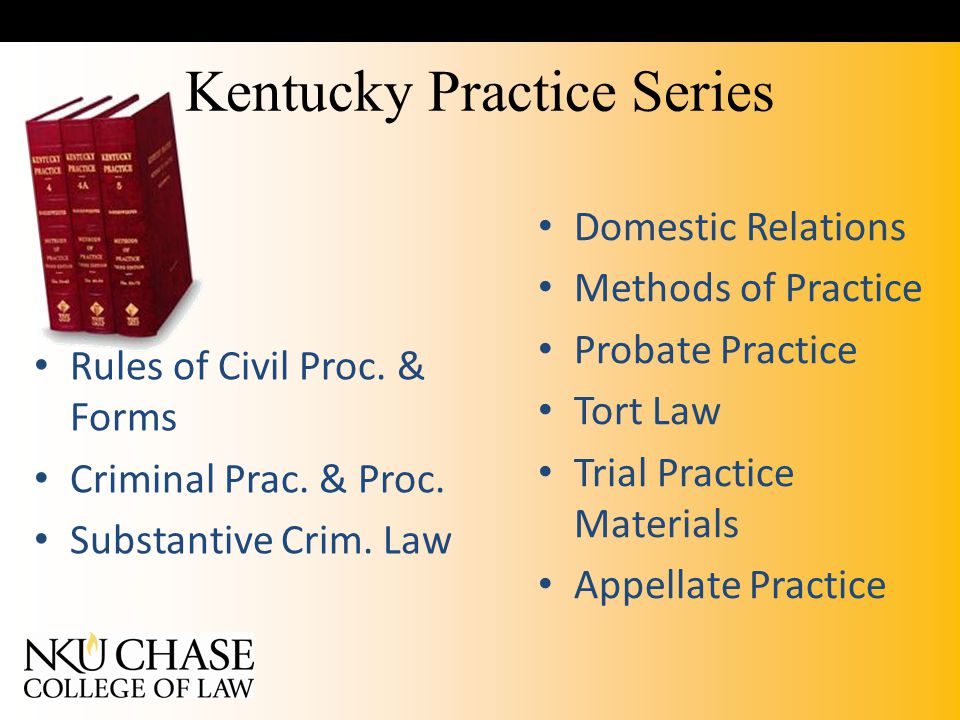 Kentucky Practice Series Rules of Civil Proc.& Forms Criminal Prac.