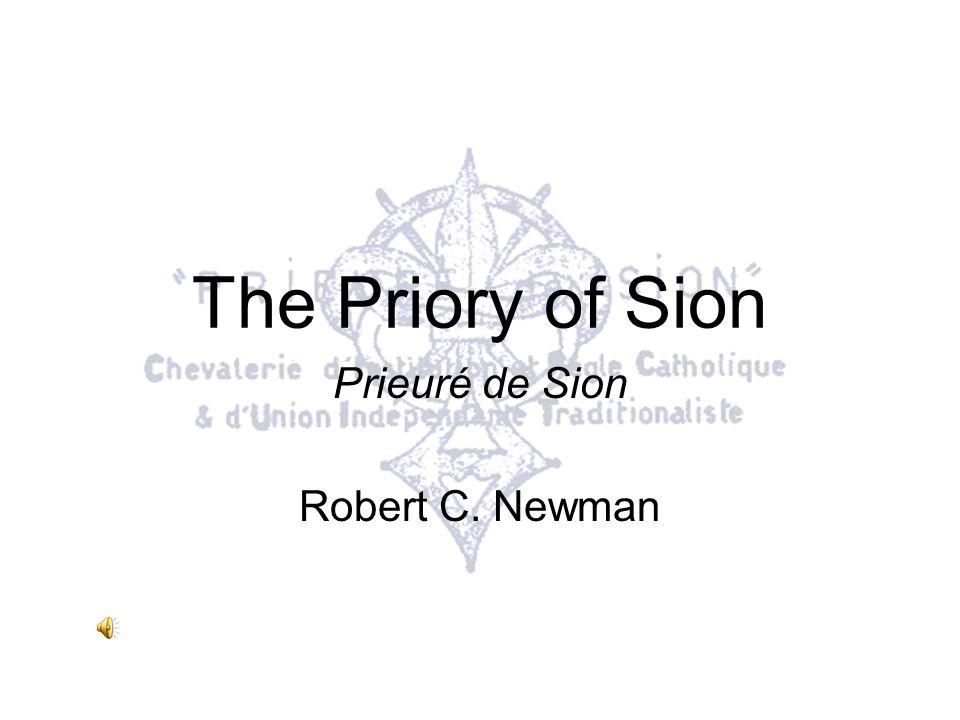 The Priory of Sion Prieuré de Sion Robert C. Newman