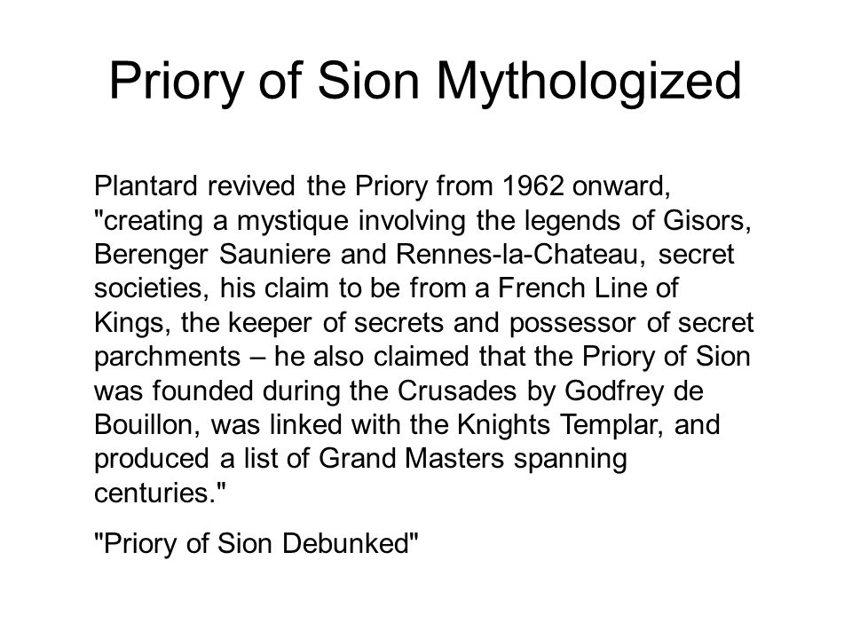Priory of Sion Mythologized Plantard revived the Priory from 1962 onward,