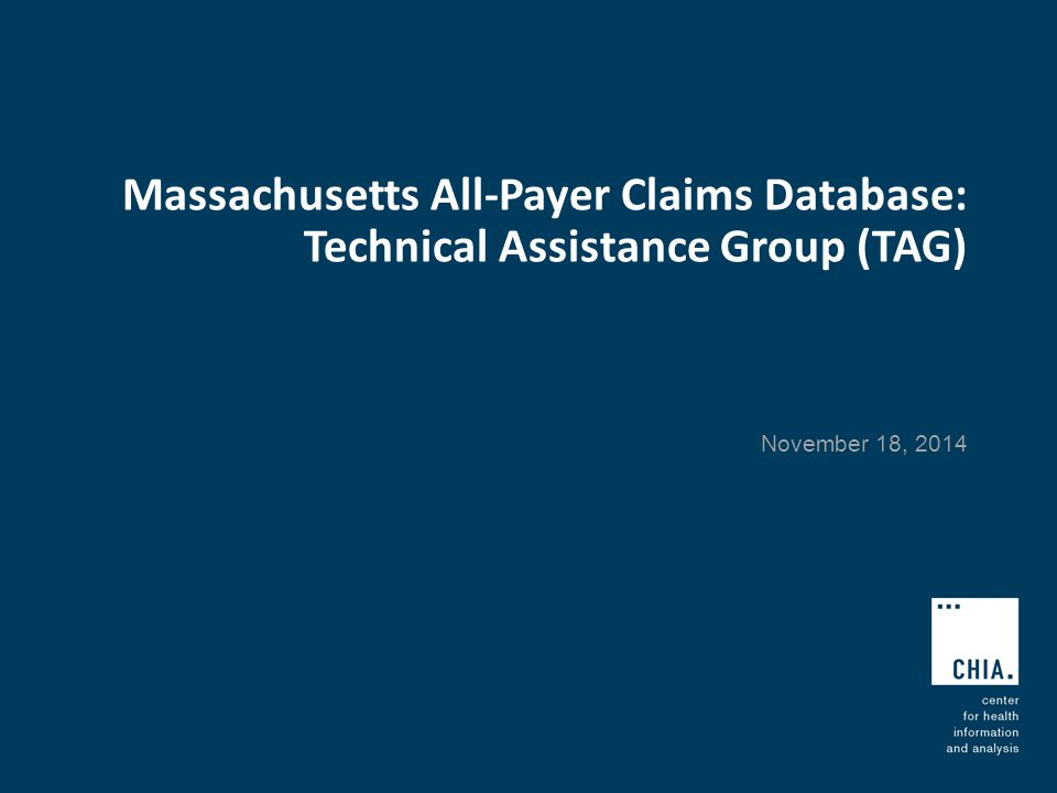 Massachusetts All-Payer Claims Database: Technical Assistance Group (TAG) November 18, 2014