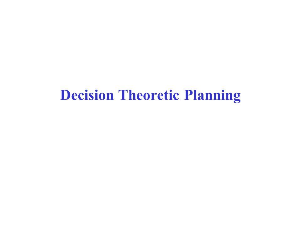 Decision Theoretic Planning