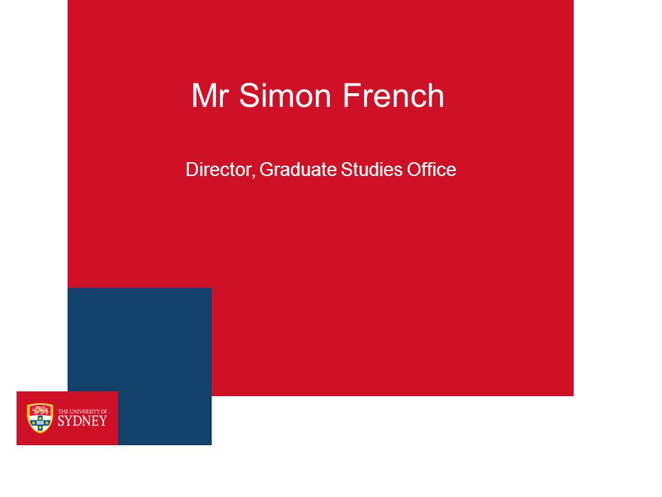 Mr Simon French Director, Graduate Studies Office