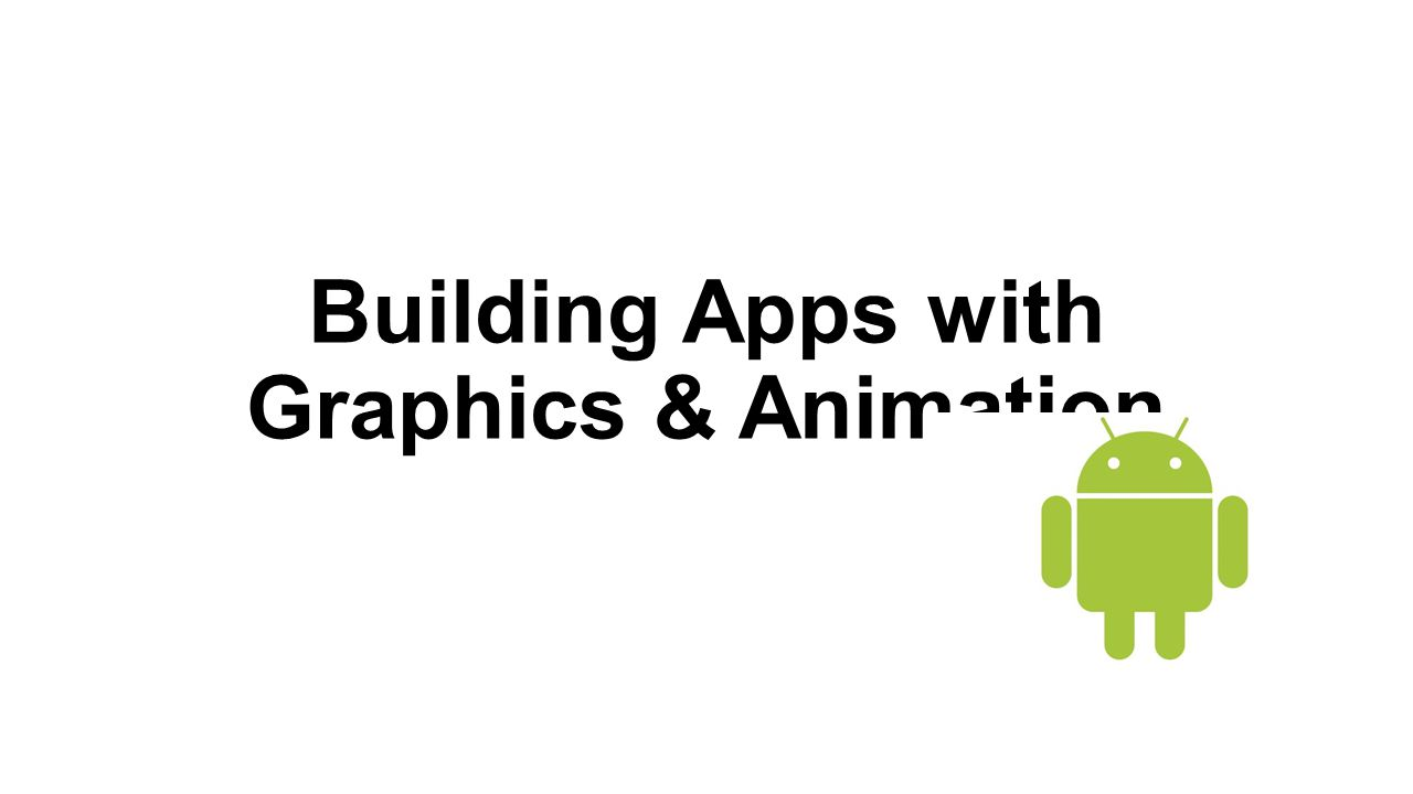 Displaying Bitmaps Efficiently Loading Large Bitmaps Efficiently Caching Bitmaps Managing Bitmap Memory Displaying Bitmaps in Your UI Displaying Graphics with OpenGL ES Building an OpenGL ES Environment Defining Shapes Drawing Shapes Applying Projection Adding Motion Responding To Touch Events