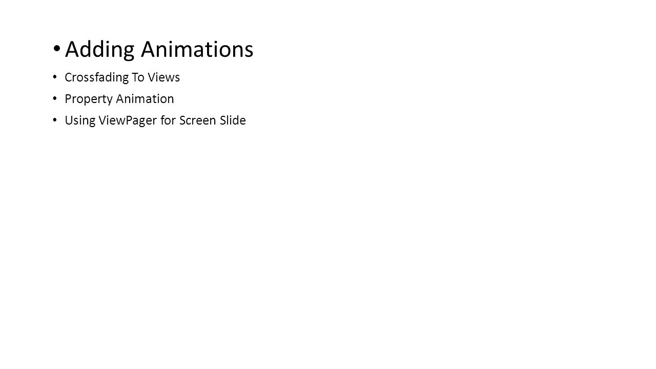 Adding Animations Crossfading To Views Property Animation Using ViewPager for Screen Slide