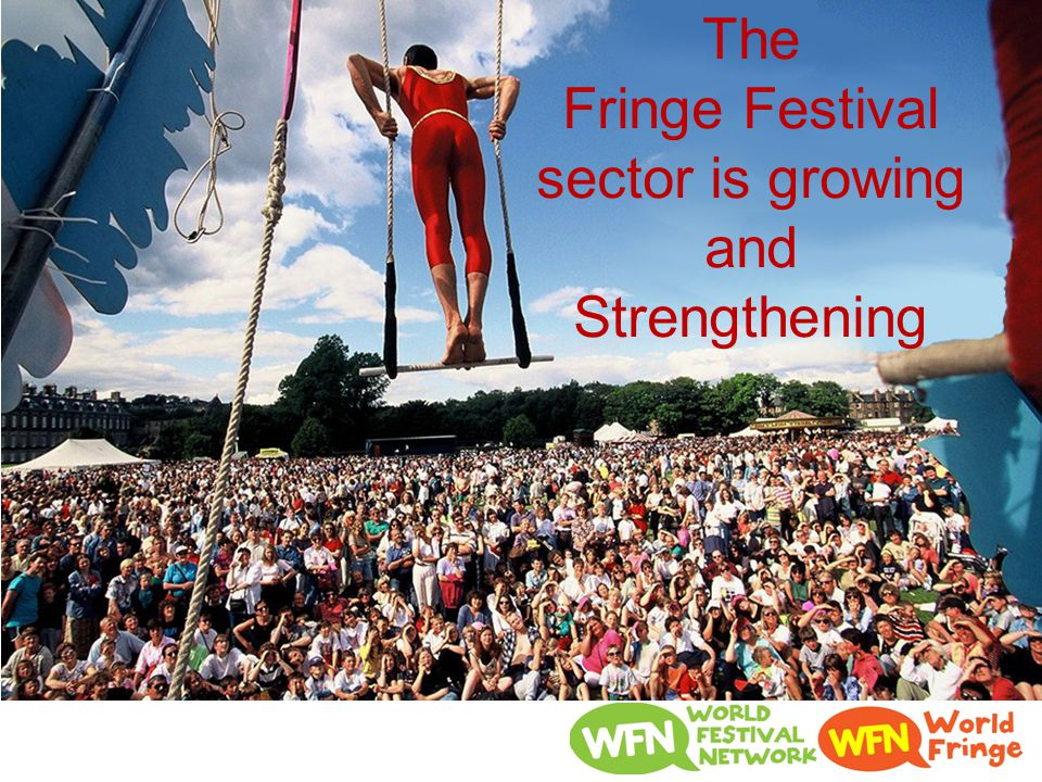 The Fringe Festival sector is growing and Strengthening