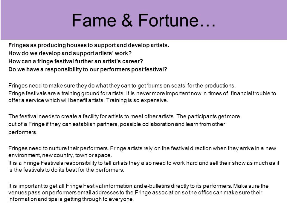 Fringes as producing houses to support and develop artists.