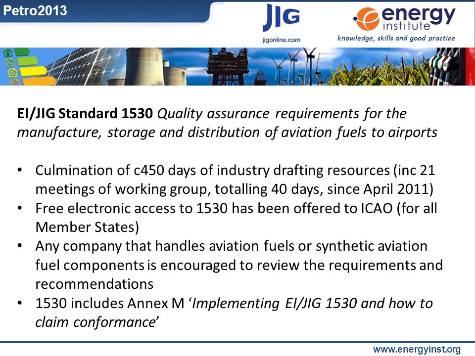 knowledge, skills and good practice www.energyinst.org EI/JIG Standard 1530 Quality assurance requirements for the manufacture, storage and distributi