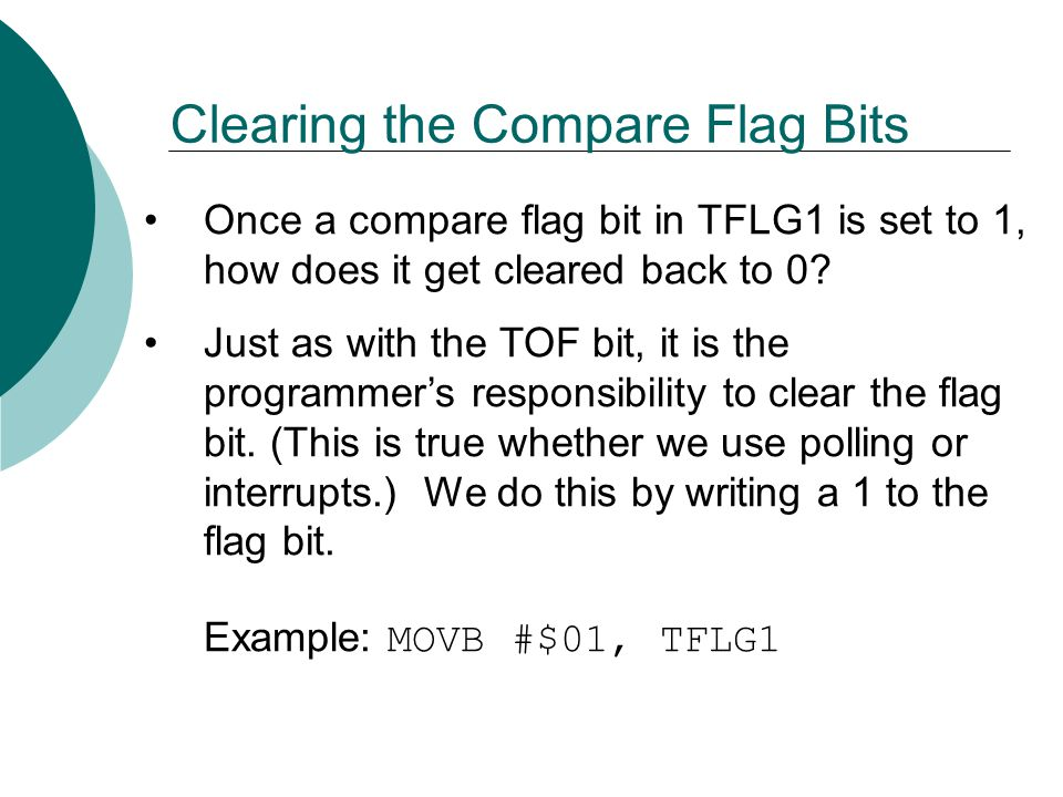 Clearing the Compare Flag Bits Once a compare flag bit in TFLG1 is set to 1, how does it get cleared back to 0.