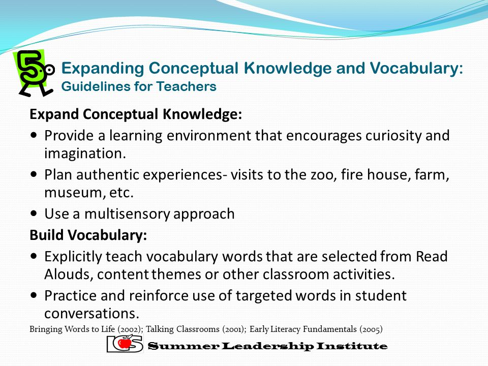 Expanding Conceptual Knowledge and Vocabulary: Guidelines for Teachers Expand Conceptual Knowledge: Provide a learning environment that encourages curiosity and imagination.