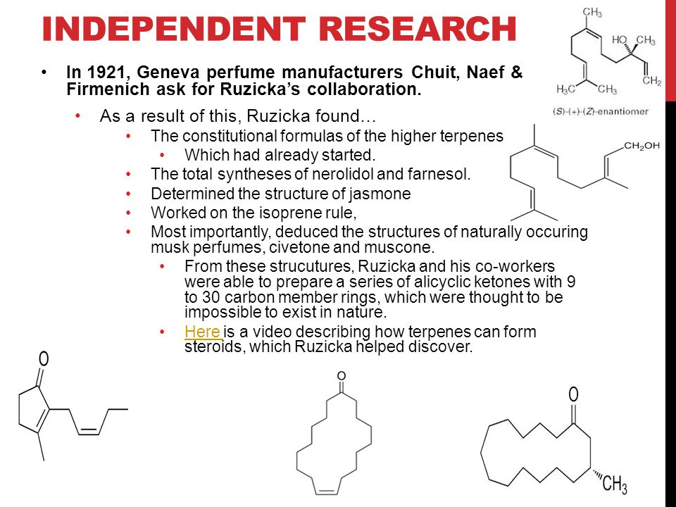 INDEPENDENT RESEARCH In 1921, Geneva perfume manufacturers Chuit, Naef & Firmenich ask for Ruzicka's collaboration.