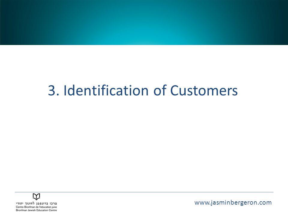 www.jasminbergeron.com 3. Identification of Customers