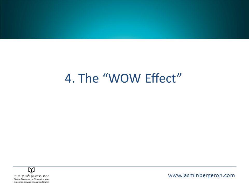 """www.jasminbergeron.com 4. The """"WOW Effect"""""""