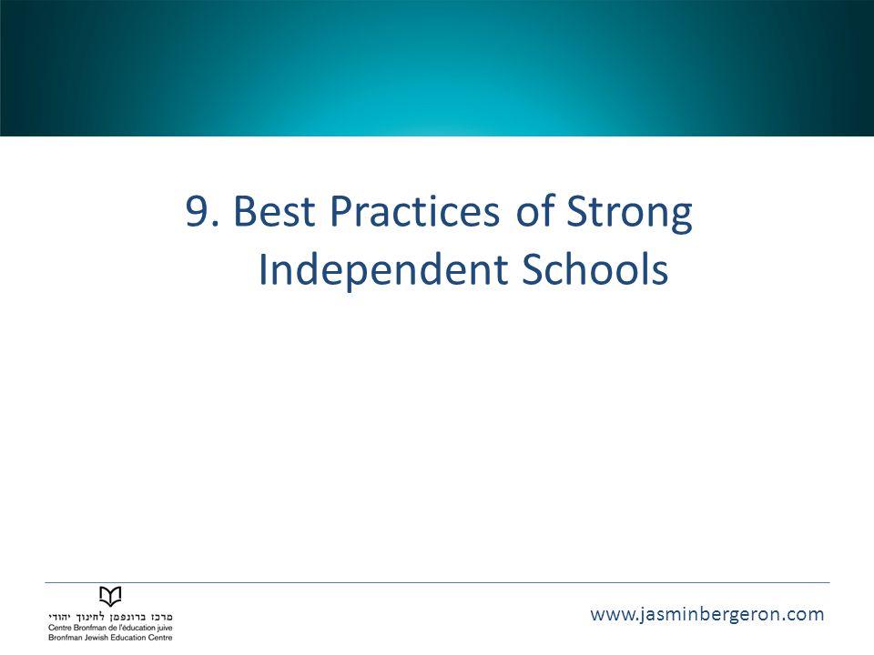 www.jasminbergeron.com 9. Best Practices of Strong Independent Schools