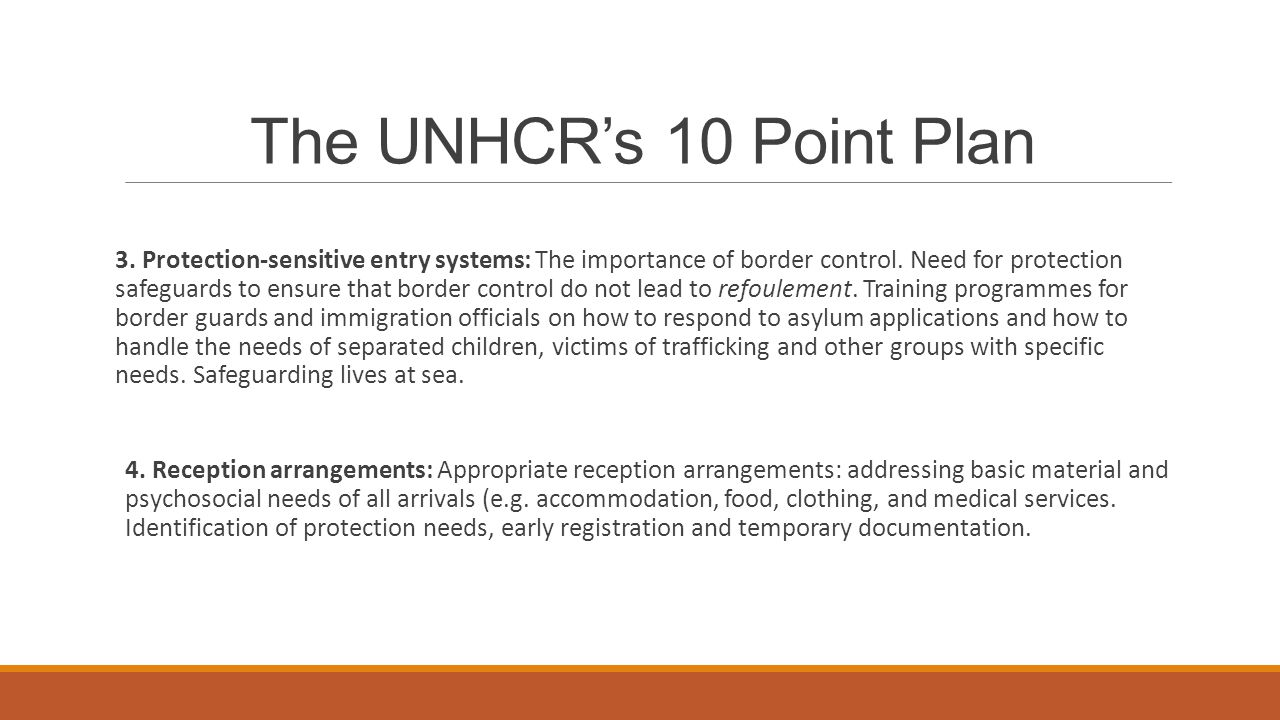The UNHCR's 10 Point Plan 3. Protection-sensitive entry systems: The importance of border control. Need for protection safeguards to ensure that borde