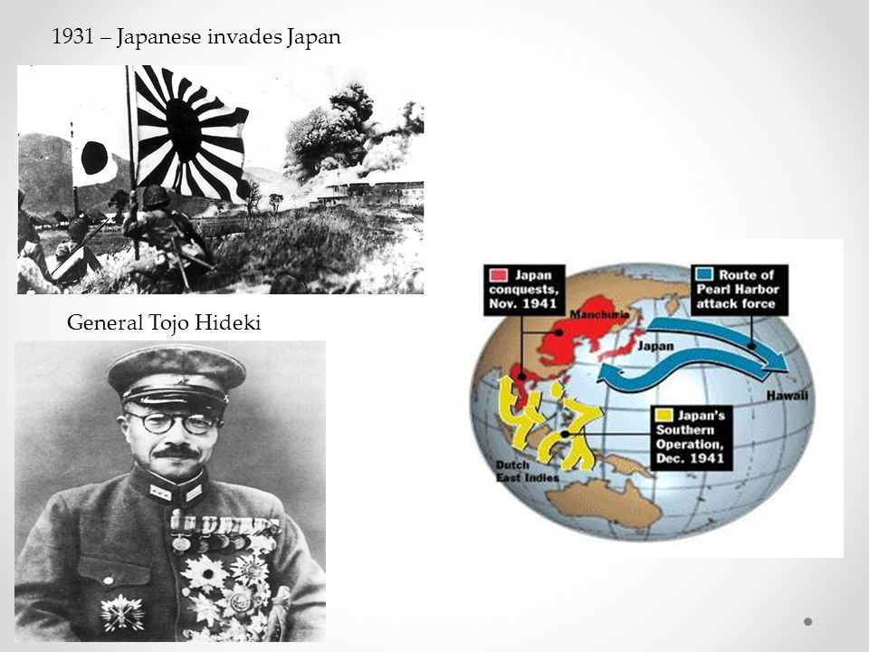 1931 – Japanese invades Japan General Tojo Hideki