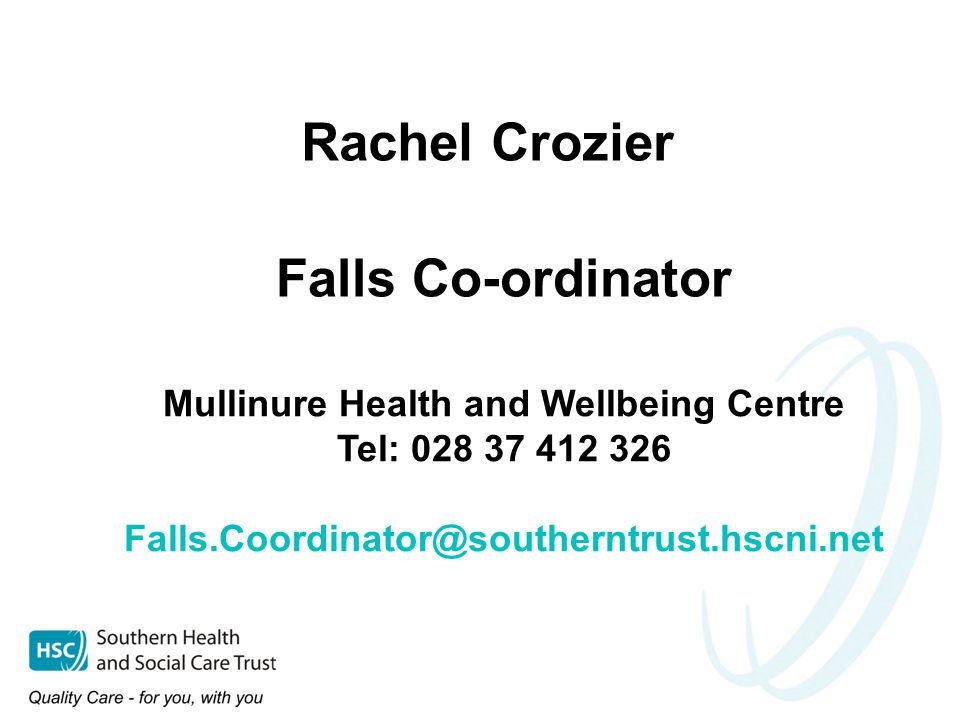 Rachel Crozier Falls Co-ordinator Mullinure Health and Wellbeing Centre Tel: