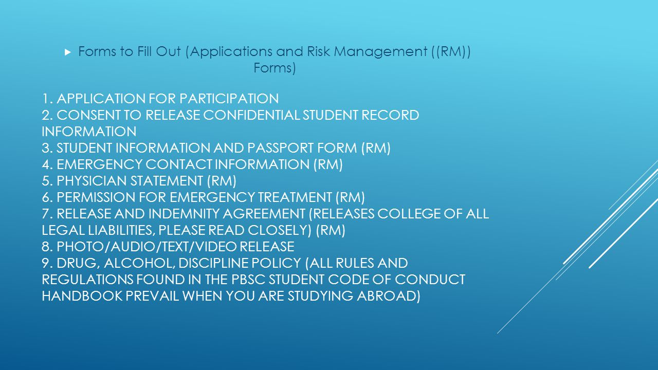 1. APPLICATION FOR PARTICIPATION 2. CONSENT TO RELEASE CONFIDENTIAL STUDENT RECORD INFORMATION 3. STUDENT INFORMATION AND PASSPORT FORM (RM) 4. EMERGE
