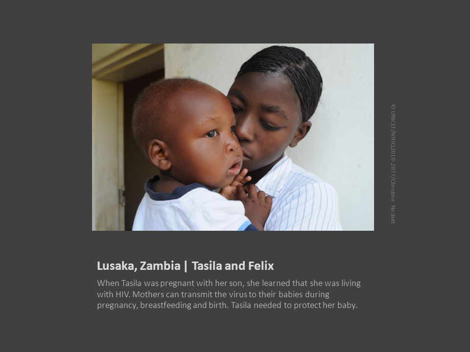 Lusaka, Zambia | Tasila and Felix When Tasila was pregnant with her son, she learned that she was living with HIV.