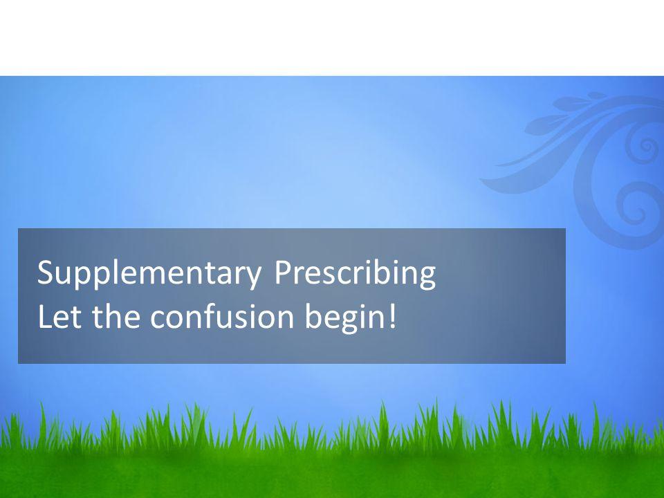 Supplementary Prescribing Let the confusion begin!