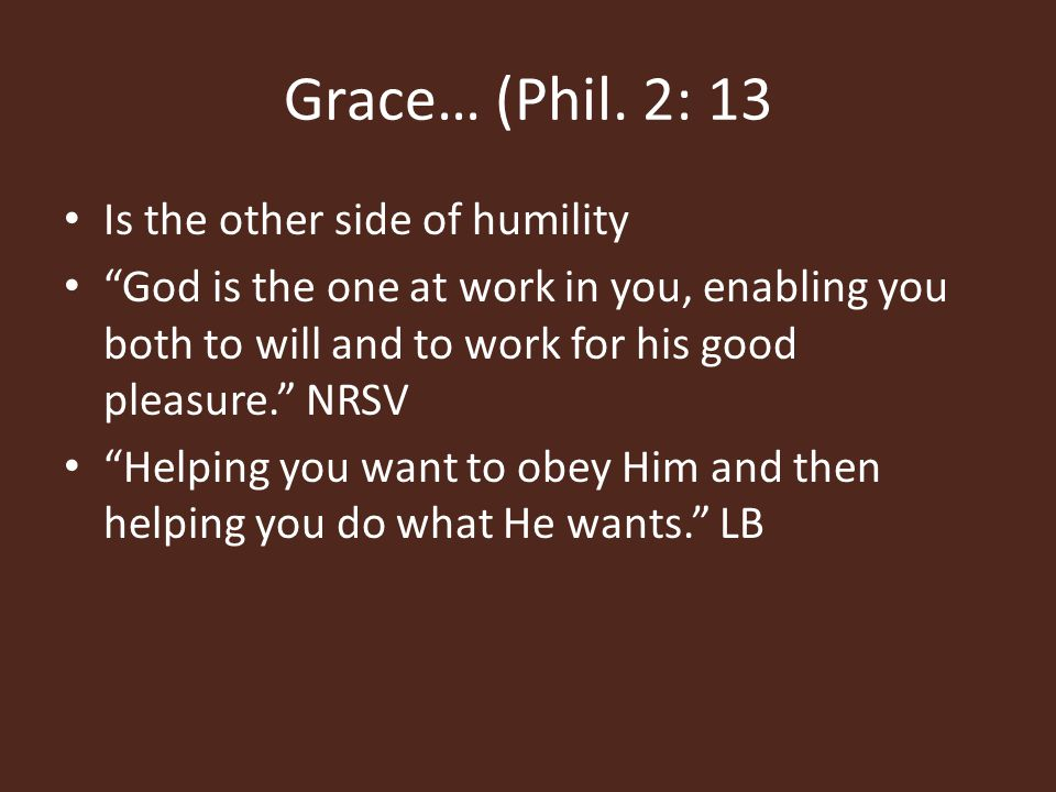 Grace and Salvation Work out your own salvation with fear and trembling (Phil.