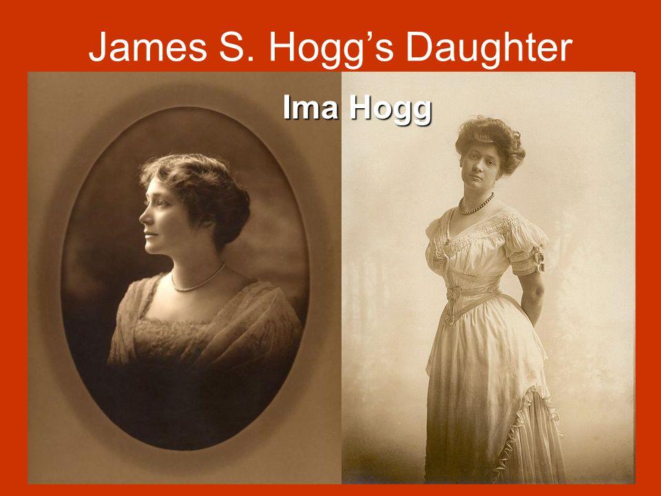 James S. Hogg's Daughter Ima Hogg