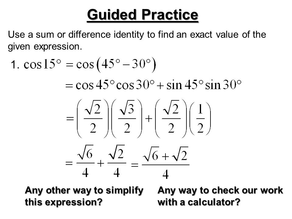 Use a sum or difference identity to find an exact value of the given expression.